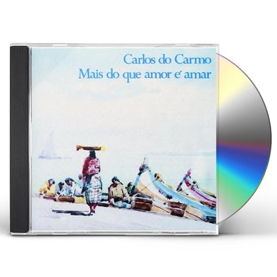 Carlos do Carmo MAIS DO QUE AMOR E AMAR CD