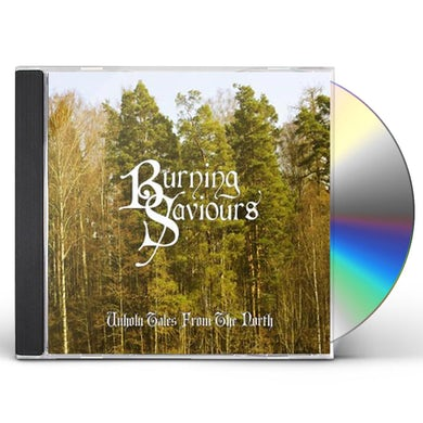 Burning Saviours UNHOLY TALES FROM THE NORTH CD