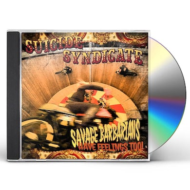 Suicide Syndicate SAVAGE BARBARIANS... HAVE FEELINGS TOO! CD