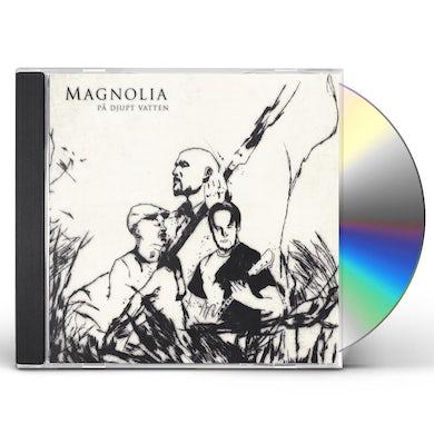 Magnolia PA DJUPT VATTEN CD
