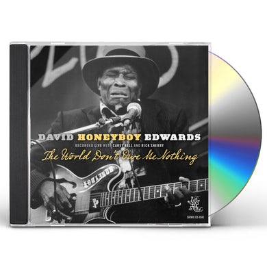 David Honeyboy Edwards WORLD DON'T OWE ME NOTHING CD