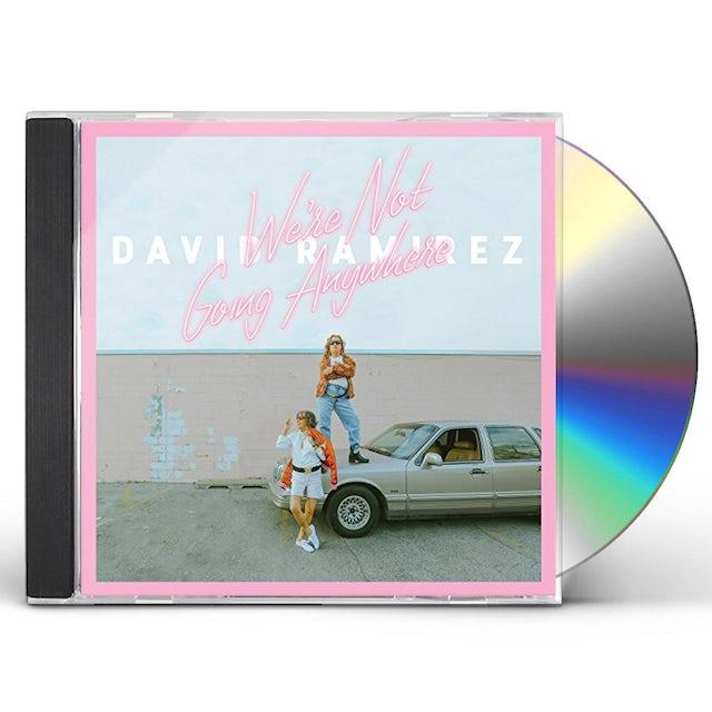 David Ramirez WE'RE NOT GOING ANYWHERE CD