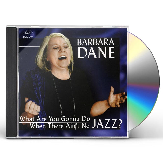 Barbara Dane WHAT ARE YOU GONNA DO WHEN THERE AIN'T NO JAZZ CD