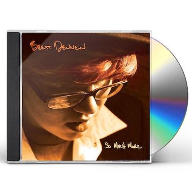 Brett Dennen SO MUCH MORE CD