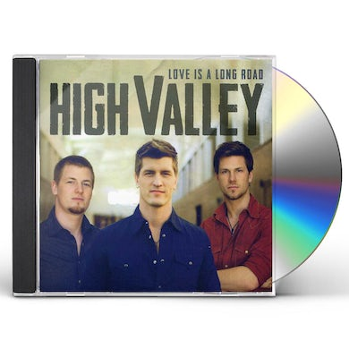 High Valley LOVE IS A LONG ROAD CD