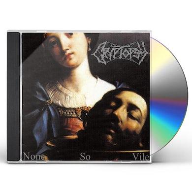 Cryptopsy NONE SO VILE CD