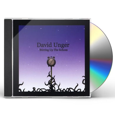 David Unger STIRRING UP THE ECHOES CD