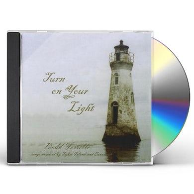Dodd Ferrelle TURN ON YOUR LIGHT CD