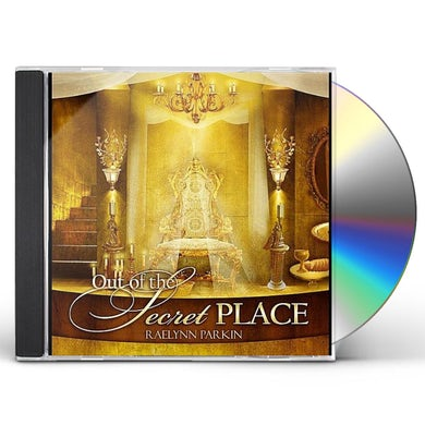 Raelynn Parkin OUT OF THE SECRET PLACE CD