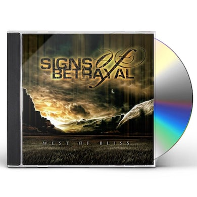 Signs of Betrayal WEST OF BLISS CD