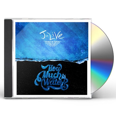 J-Live HOW MUCH IS WATER? CD