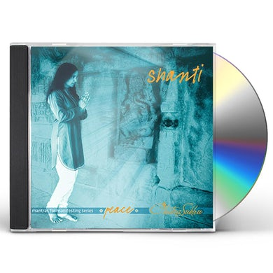 SHANTI - MANTRAS FOR MANIFESTING PEACE CD