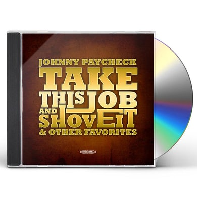 Johnny Paycheck TAKE THIS JOB AND SHOVE IT & OTHER FAVORITES CD