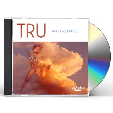Tru AM I DREAMING CD