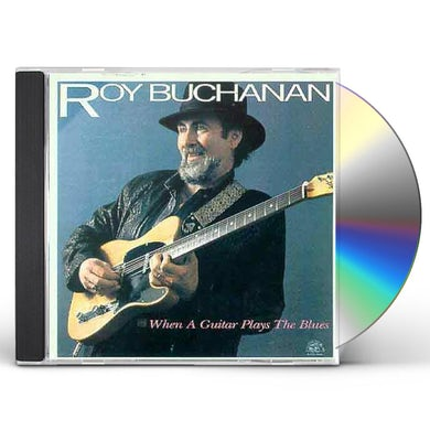 Roy Buchanan WHEN A GUITAR PLAYS THE BLUES CD