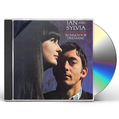Ian & Sylvia SO MUCH FOR DREAMING CD