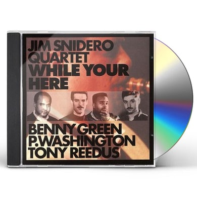 Jim Snidero WHILE YOUR HERE CD