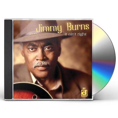 Jimmy Burns IT AIN'T RIGHT CD