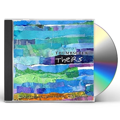 Thumbscrew Theirs CD