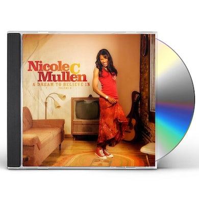 Nicole C Mullen DREAM TO BELIEVE IN 2 CD