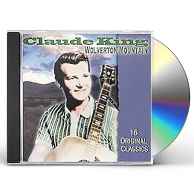 WOLVERTON MOUNTAIN: VERY BEST OF CLAUDE KING CD