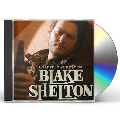 LOADED: THE BEST OF BLAKE SHELTON CD
