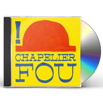 Chapelier Fou ! CD