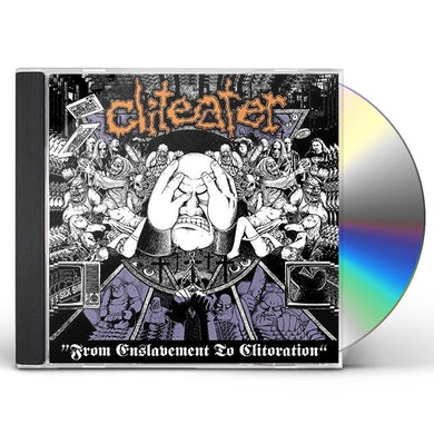 Cliteater FROM ENSLAVEMENT TO CLITERATION CD