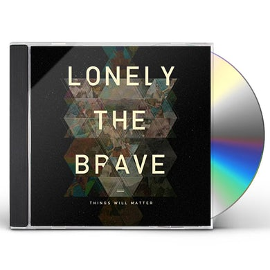 Lonely The Brave THINGS WILL MATTER CD