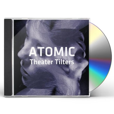 Atomic THEATER TILTERS CD