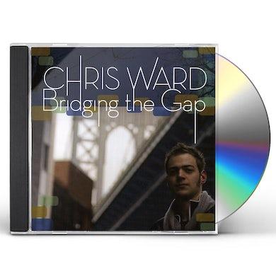 Chris Ward BRIDGING THE GAP CD