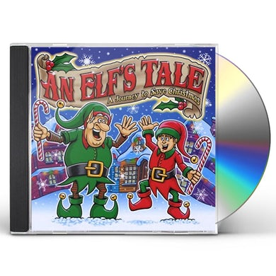 Creators AN ELF'S TALE: A JOURNEY TO SAVE CHRISTMAS CD