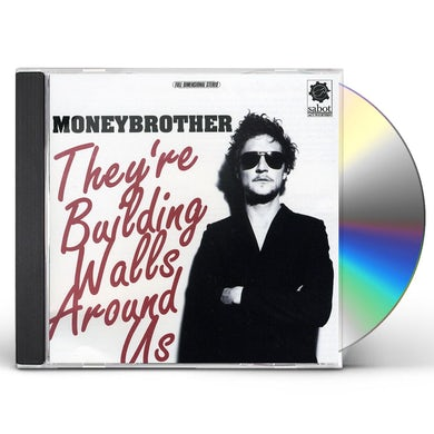 Moneybrother THEY'RE BUILDING WALLS AROUND US CD