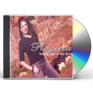 Regina WRONG SIDE OF THE RUSH CD