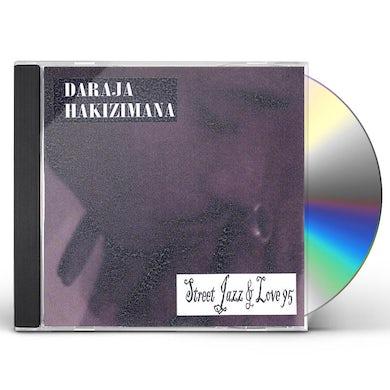 Daraja Hakizimana STREET JAZZ & LOVE 95 CD