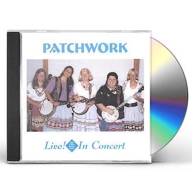 PATCHWORK-LIVE IN CONCERT! CD