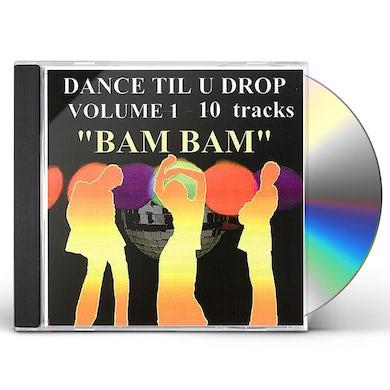 Bam Bam DANCE TIL U DROP (VOLUME 1) CD