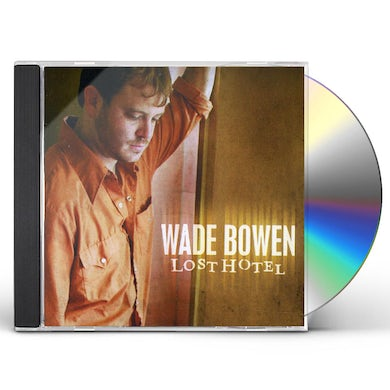 Wade Bowen LOST HOTEL CD