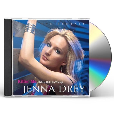 Jenna Drey KILLIN ME-THE REMIXES CD