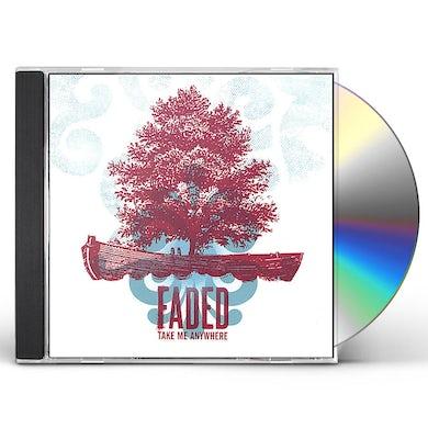 Faded TAKE ME ANYWHERE CD
