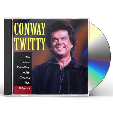 Conway Twitty FINAL RECORDINGS OF HIS GREATEST HITS 1 CD