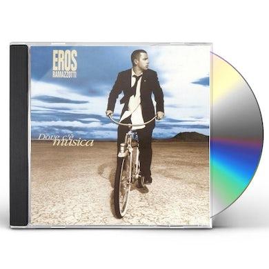 Eros Ramazzotti DOVE C'E MUSICA CD