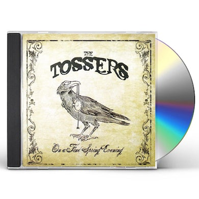 Tossers ON A FINE SPRING EVENING CD