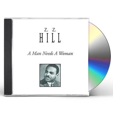 Z.Z. Hill MAN NEEDS A WOMAN CD