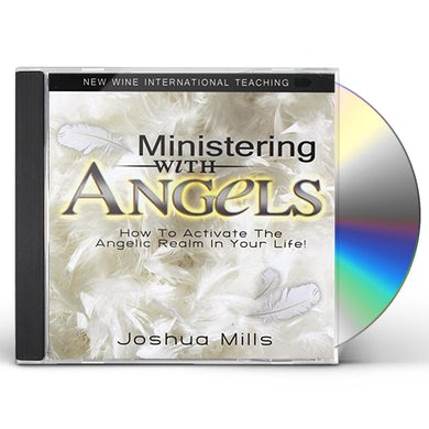Joshua Mills MINISTERING WITH ANGELS: HOW TO ACTIVATE ANGELIC CD