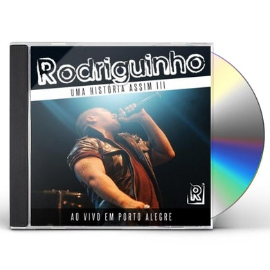 Rodriguinho UMA HISTORIA ASSIM 3: AO VIVO EM PORTO ALEGRE CD