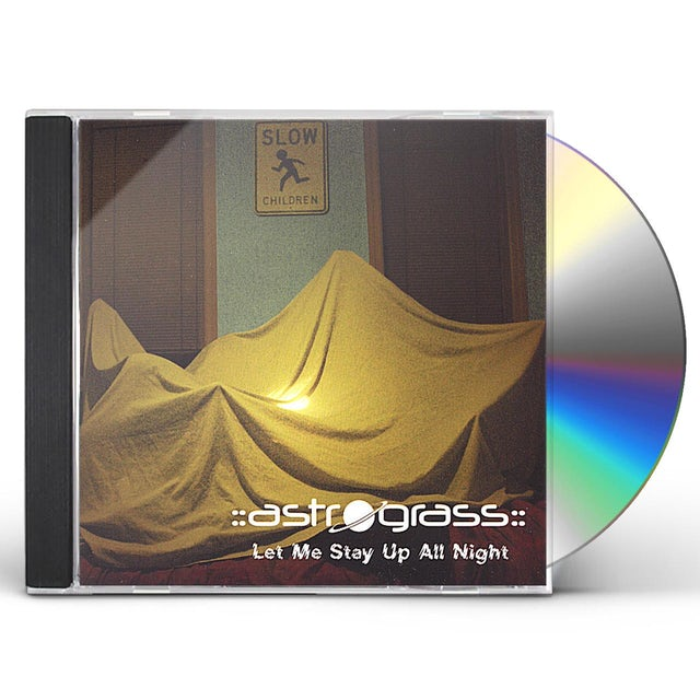 Astrograss LET ME STAY UP ALL NIGHT CD