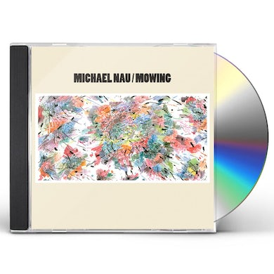 Michael Nau MOWING CD