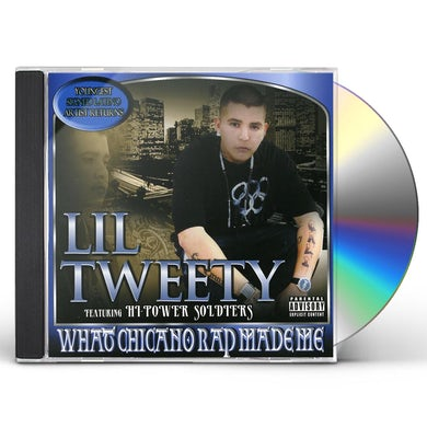 Lil Tweety WHAT CHICANO RAP MADE ME CD