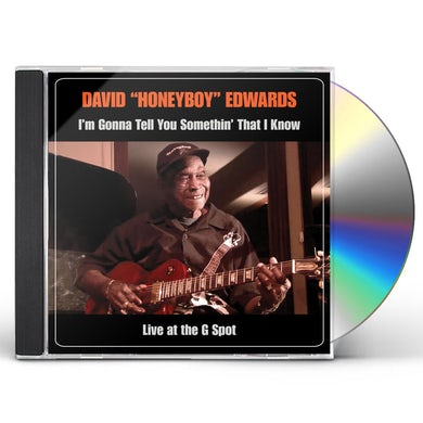 David Honeyboy Edwards I'M GONNA TELL YOU SOMETHIN THAT I KNOW: LIVE AT CD